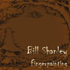 Bill Shanley - Fingerpainting...Solo Album