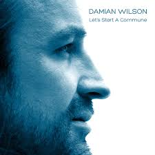 Damian Wilson -Lets build a commune...Guitarist