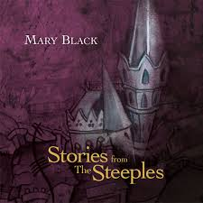 Mary Black Stories from the Steeples...Co-Producer on Various Tracks