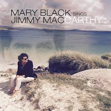 Mary Black sings Jimmy Mac...Co-Producer on Various Tracks