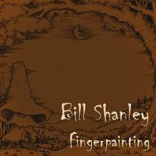 Bill Shanley - Fingerpainting...Solo Album